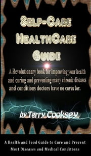 Self-Care HealthCare Guide - BOOK of CURES ebook by Terry Cooksey