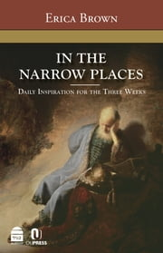 In the Narrow Places - Daily Inspiration for the Three Weeks ebook by Erica Brown