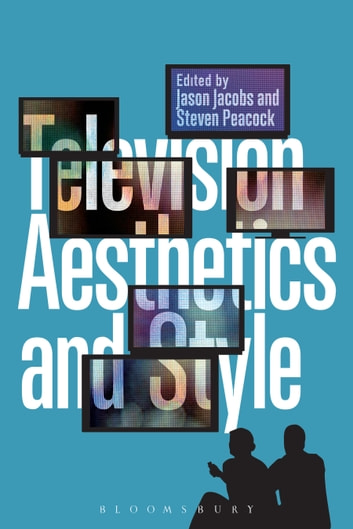 Television Aesthetics and Style ebook by