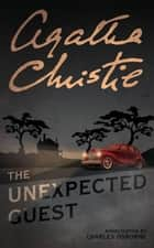 The Unexpected Guest ebook by Agatha Christie