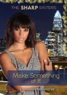 #1 Make Something of It ebook by Stephanie Perry Moore
