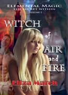 Witch of Air and Fire - The Secret Within, #1 eBook by Eliza March