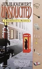 Unsolicited - A Booklover's Mystery ebook by Julie Kaewert
