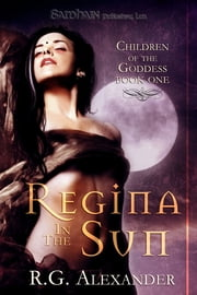 Regina in the Sun ebook by R.G. Alexander