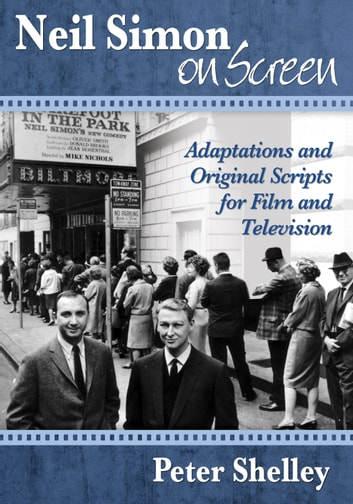 Neil Simon on Screen - Adaptations and Original Scripts for Film and Television ebook by Peter Shelley