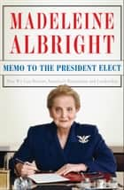 Memo to the President Elect ebook by Madeleine Albright