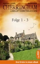 Cherringham Sammelband I - Folge 1-3 - Landluft kann tödlich sein ebook by Matthew Costello, Neil Richards, Sabine Schilasky