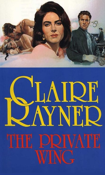 The Private Wing ebook by Claire Rayner