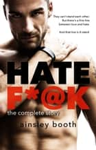 Hate F*@k - the complete story ebook door Ainsley Booth