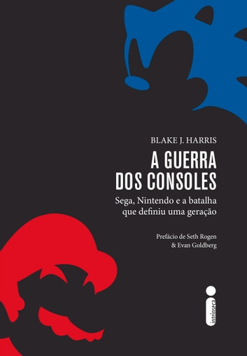A guerra dos consoles ebook by Blake J. Harris