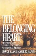 Belonging Heart ebook by Bruce C. Hafen