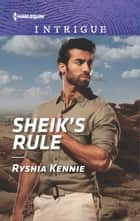 Sheik's Rule ebook door Ryshia Kennie