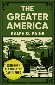 The Greater America ebook by Ralph D. Paine