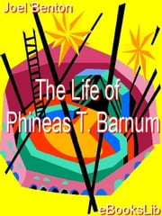 The Life of Phineas T. Barnum ebook by Benton, Joel