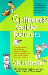 The Girlfriends' Guide to Toddlers ebook by Vicki Iovine