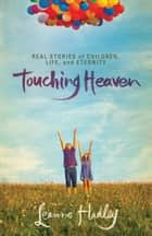 Touching Heaven ebook by Leanne Hadley