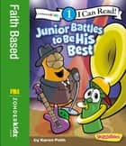 Junior Battles to Be His Best - Level 1 ebook by Karen Poth