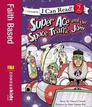Super Ace and the Space Traffic Jam ebook by Cheryl Crouch, Matt Vander Pol