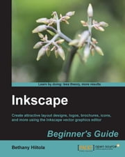 Inkscape Beginners Guide ebook by Bethany Hiitola