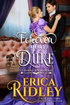 Forever Your Duke - A Regency Christmas Romance ebook by Erica Ridley