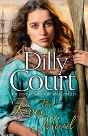 The River Maid (The River Maid, Book 1) ebook by Dilly Court