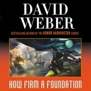 How Firm a Foundation - A Novel in the Safehold Series (#5) audiobook by David Weber