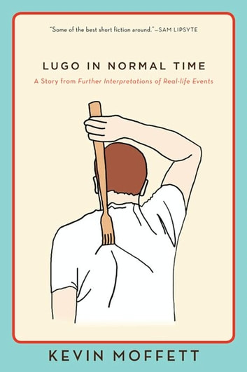 Lugo in Normal Time - A Story from Further Interpretations of Real-Life Events ebook by Kevin Moffett