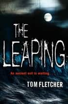 The Leaping ebook by Tom Fletcher