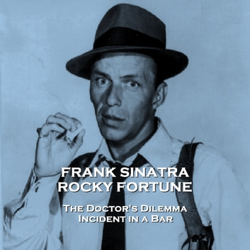 Rocky Fortune - Volume 11 - The Doctor's Dilemma & Incident in a Bar audiobook by Staff Writer
