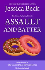 Assault and Batter - Book 11 in the Donut Mysteries ebook by Jessica Beck