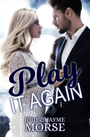 Play It Again ebook by Jody Morse,Jayme Morse
