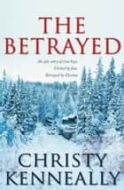 The Betrayed ebook by Christy Kenneally