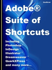 Adobe® Suite of Shortcuts - Handy on a Kobo at work ebook by Christopher M Grant