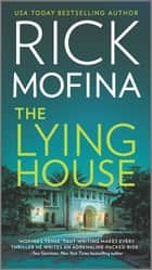 The Lying House ebook by Rick Mofina