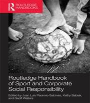 Routledge Handbook of Sport and Corporate Social Responsibility ebook by Juan Luis Paramio Salcines,Kathy Babiak,Geoff Walters