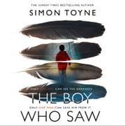 The Boy Who Saw: A gripping thriller that will keep you hooked audiobook by Simon Toyne