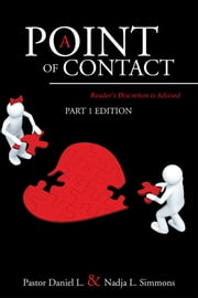 A Point of Contact ebook by Pastor Daniel L.; Nadja L. Simmons
