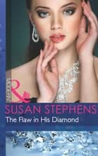 The Flaw in His Diamond (Mills & Boon Modern) ebook by Susan Stephens