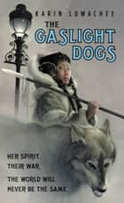 The Gaslight Dogs ebook by