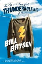 The Life and Times of the Thunderbolt Kid - A Memoir ebook by Bill Bryson