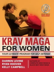 Krav Maga for Women - Your Ultimate Program for Self Defense ebook by Darren Levine,Ryan Hoover,Kelly Campbell