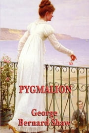 Pygmalion ebook by George Bernard Shaw