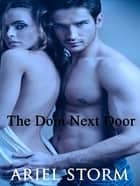 The Dom Next Door ebook by Ariel Storm