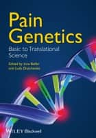 Pain Genetics - Basic to Translational Science ebook by Inna Belfer, Luda Diatchenko