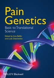 Pain Genetics - Basic to Translational Science ebook by Inna Belfer,Luda Diatchenko