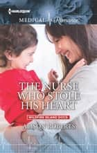 The Nurse Who Stole His Heart ebook by Alison Roberts
