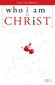 Who I am in Christ ebook by Rose Publishing