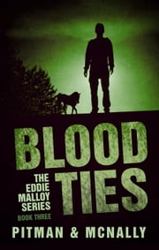 Blood Ties - The Eddie Malloy series ebook by joe mcnally,Richard Pitman