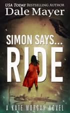 Simon Says... Ride ebook by Dale Mayer