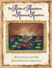 The Riches of Rangoberra / Las riquezas de Rangoberra ebook by Jane Weber,Rijalynne Saari
